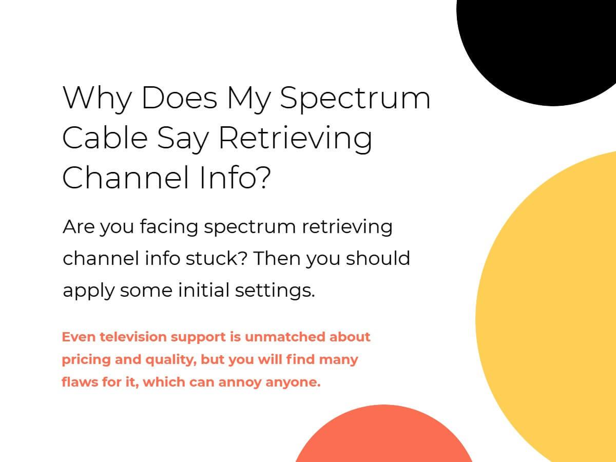 is spectrum Stuck on Retrieving Channel Info?