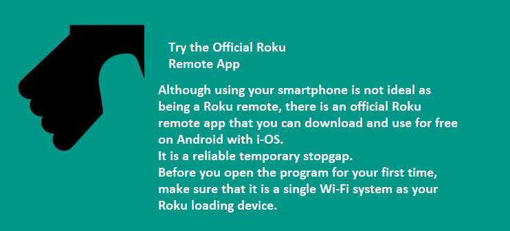 Try the Official Roku Remote App