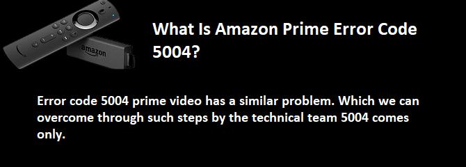 Amazon Prime Error Code 5004